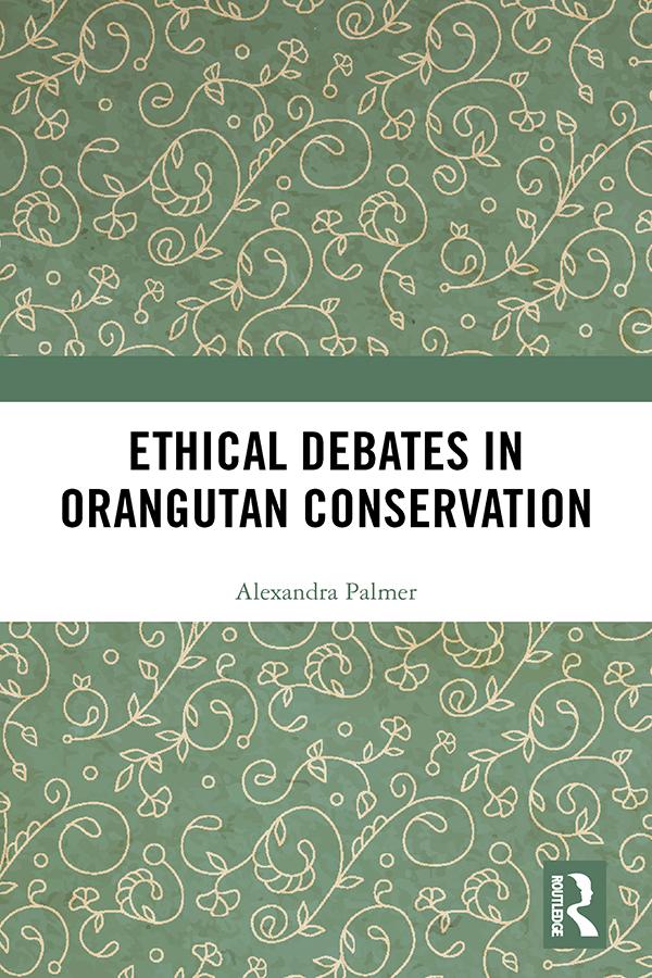 Ethical Debates in Orangutan Conservation book cover