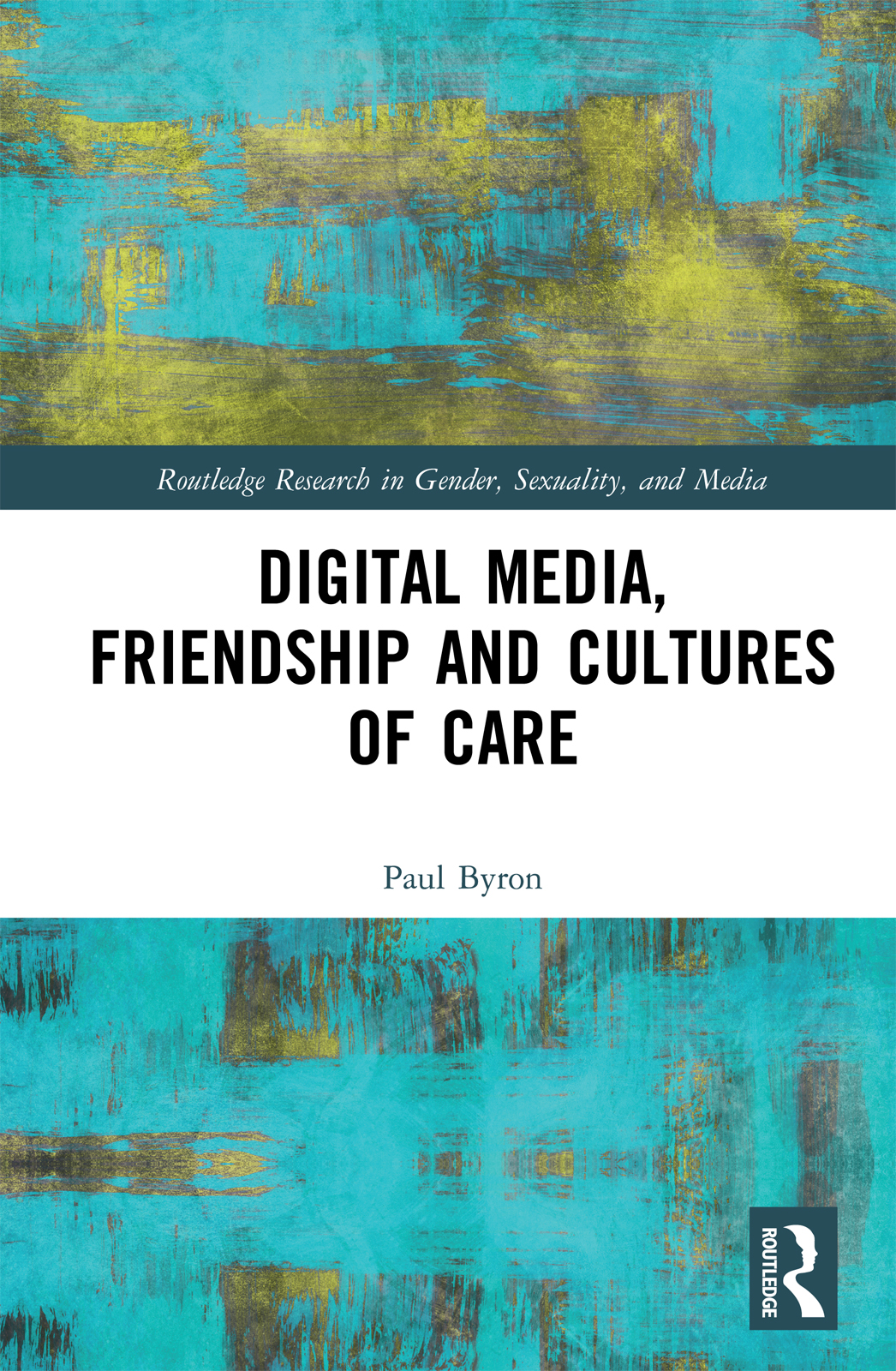 Digital Media, Friendship and Cultures of Care