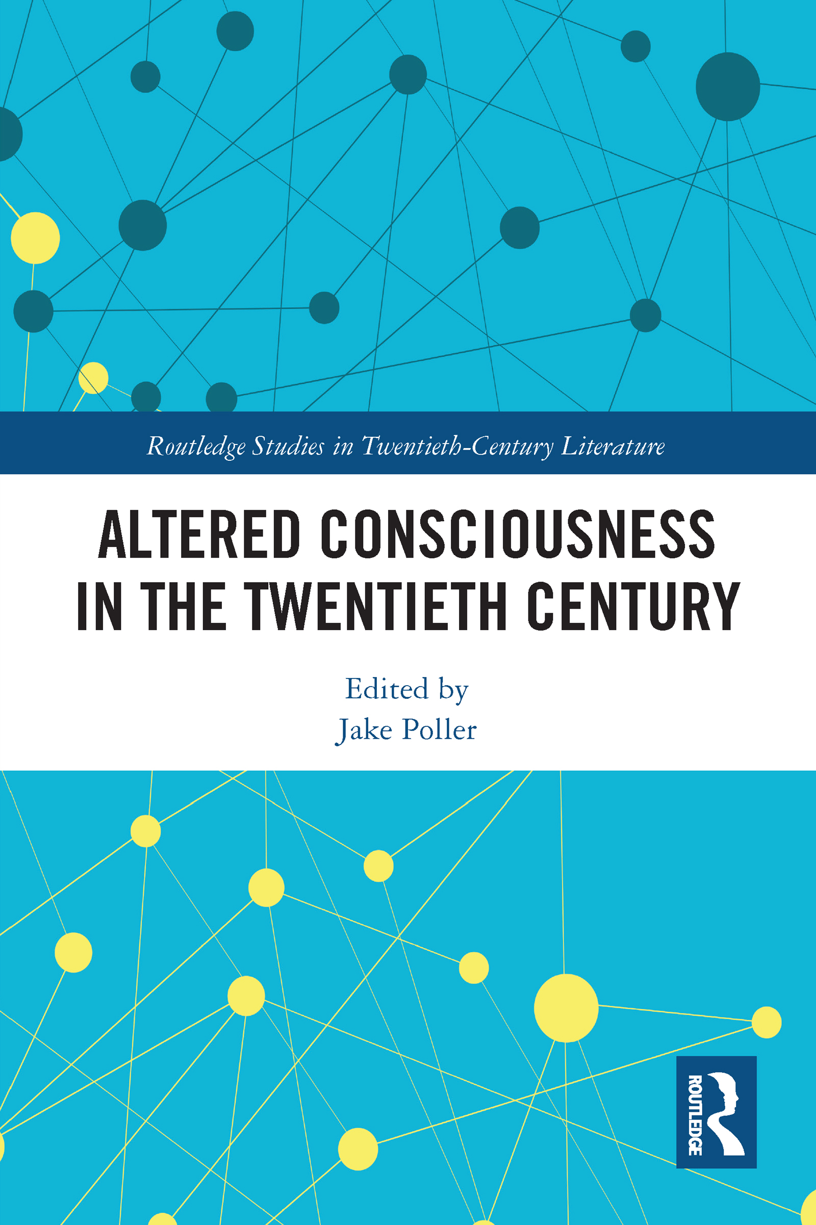Altered Consciousness in the Twentieth Century