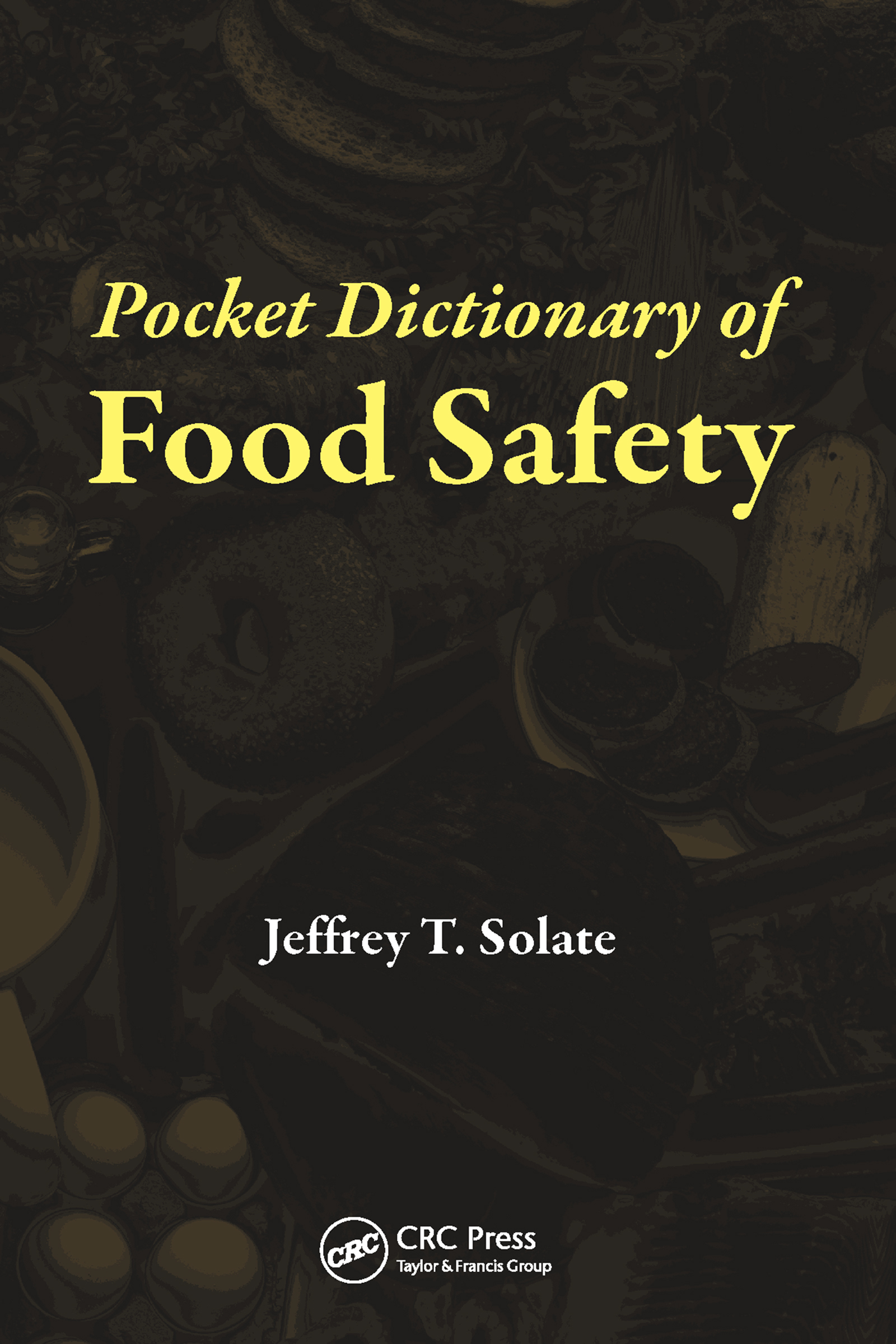 Pocket Dictionary of Food Safety: 1st Edition (e-Book) book cover