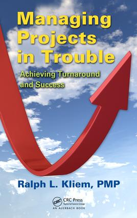 Managing Projects in Trouble: Achieving Turnaround and Success, 1st Edition (e-Book) book cover