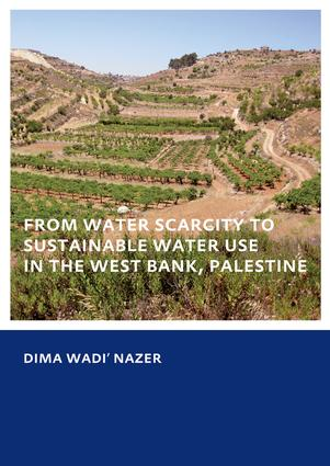 From Water Scarcity to Sustainable Water Use in the West Bank, Palestine: 1st Edition (e-Book) book cover