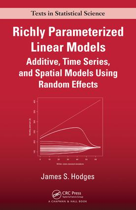Richly Parameterized Linear Models: Additive, Time Series, and Spatial Models Using Random Effects, 1st Edition (e-Book) book cover