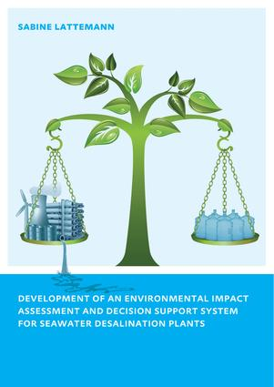 Development of an Environmental Impact Assessment and Decision Support System for Seawater Desalination Plants: 1st Edition (e-Book) book cover