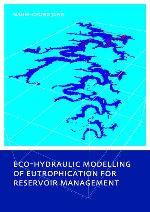 Eco-hydraulic Modelling of Eutrophication for Reservoir Management: 1st Edition (e-Book) book cover