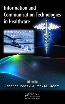 Information and Communication Technologies in Healthcare: 1st Edition (e-Book) book cover
