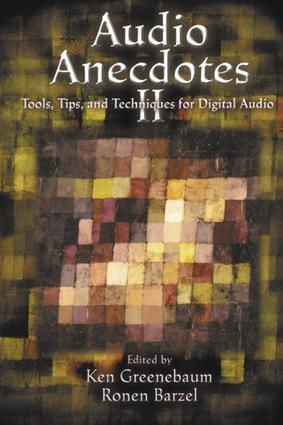 Audio Anecdotes II: Tools, Tips, and Techniques for Digital Audio, 1st Edition (e-Book) book cover