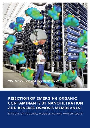 Rejection of Emerging Organic Contaminants by Nanofiltration and Reverse Osmosis Membranes: Effects of Fouling, Modelling and Water Reuse, 1st Edition (e-Book) book cover