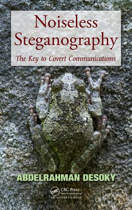 Noiseless Steganography: The Key to Covert Communications, 1st Edition (e-Book) book cover