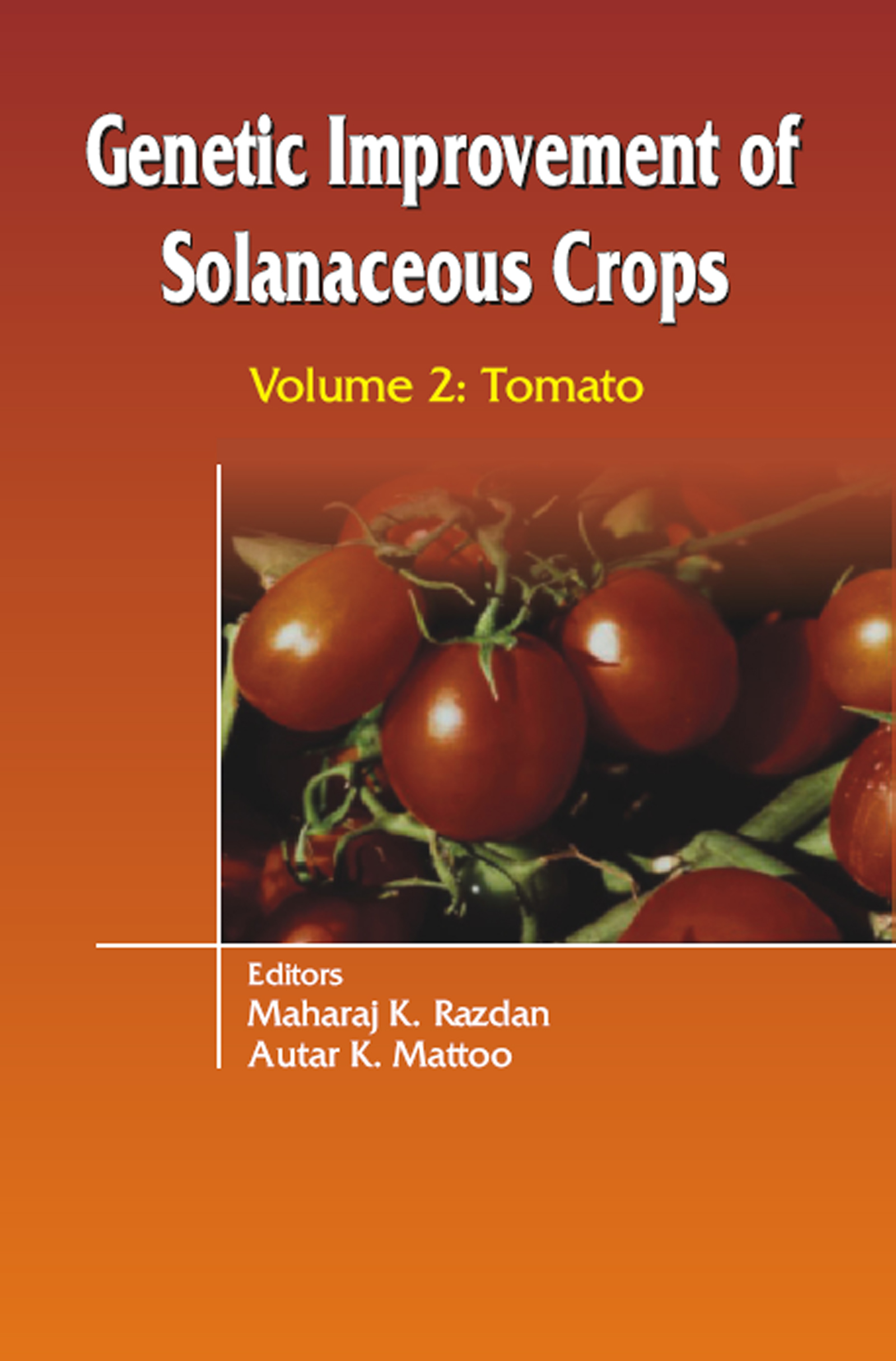 Genetic Improvement of Solanaceous Crops Volume 2: Tomato, 1st Edition (e-Book) book cover