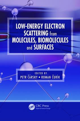 Low-Energy Electron Scattering from Molecules, Biomolecules and Surfaces: 1st Edition (e-Book) book cover