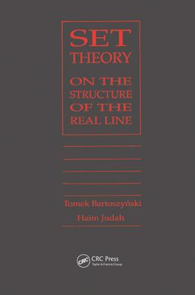 Set Theory: On the Structure of the Real Line, 1st Edition (e-Book) book cover