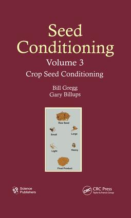 Seed Conditioning, Volume 3: Crop Seed Conditioning, 1st Edition (e-Book) book cover