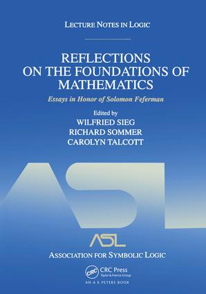 Reflections on the Foundations of Mathematics: Essays in Honor of Solomon Feferman