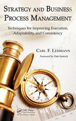 Strategy and Business Process Management: Techniques for Improving Execution, Adaptability, and Consistency, 1st Edition (e-Book) book cover