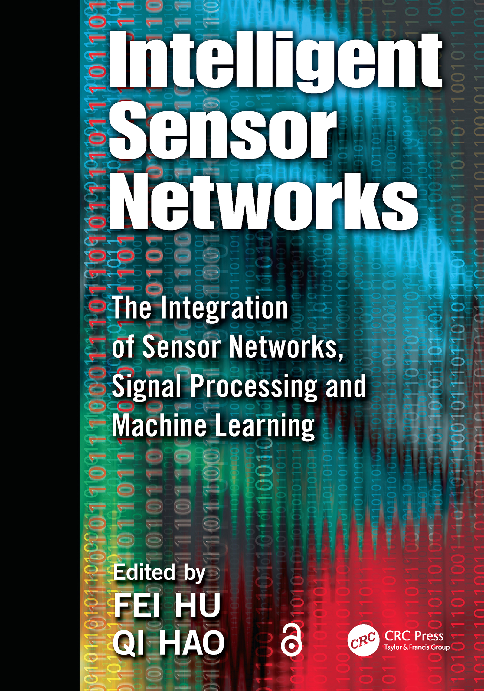 Intelligent Sensor Networks: The Integration of Sensor Networks, Signal Processing and Machine Learning, 1st Edition (e-Book) book cover
