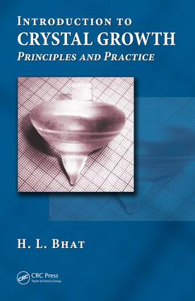 Introduction to Crystal Growth: Principles and Practice, 1st Edition (e-Book) book cover