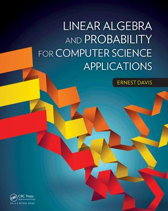 Linear Algebra and Probability for Computer Science Applications: 1st Edition (e-Book) book cover