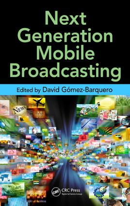 Next Generation Mobile Broadcasting: 1st Edition (e-Book) book cover