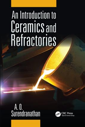 An Introduction to Ceramics and Refractories: 1st Edition (e-Book) book cover
