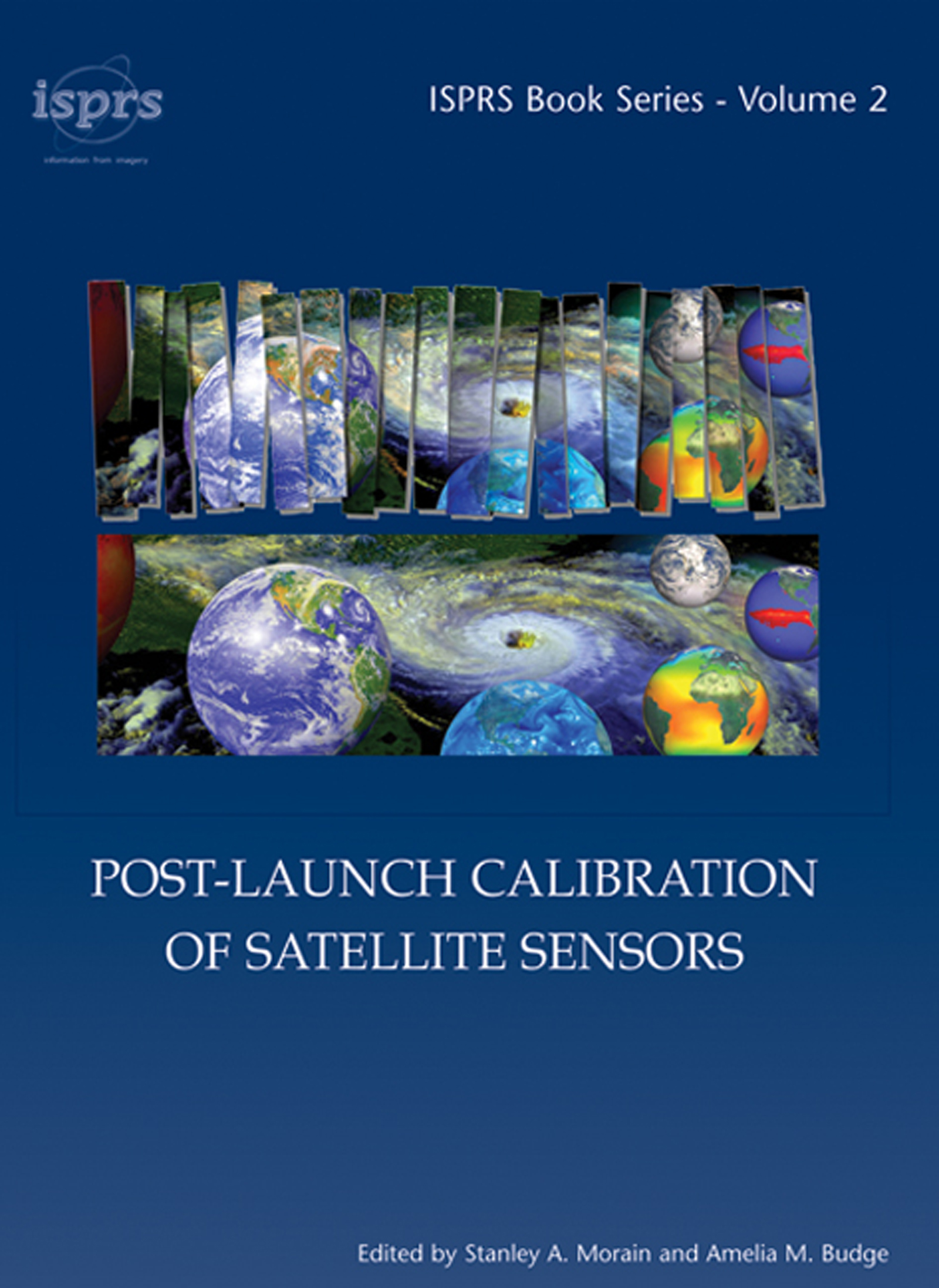 Post-Launch Calibration of Satellite Sensors: Proceedings of the International Workshop on Radiometric and Geometric Calibration, December 2003, Mississippi, USA. book cover