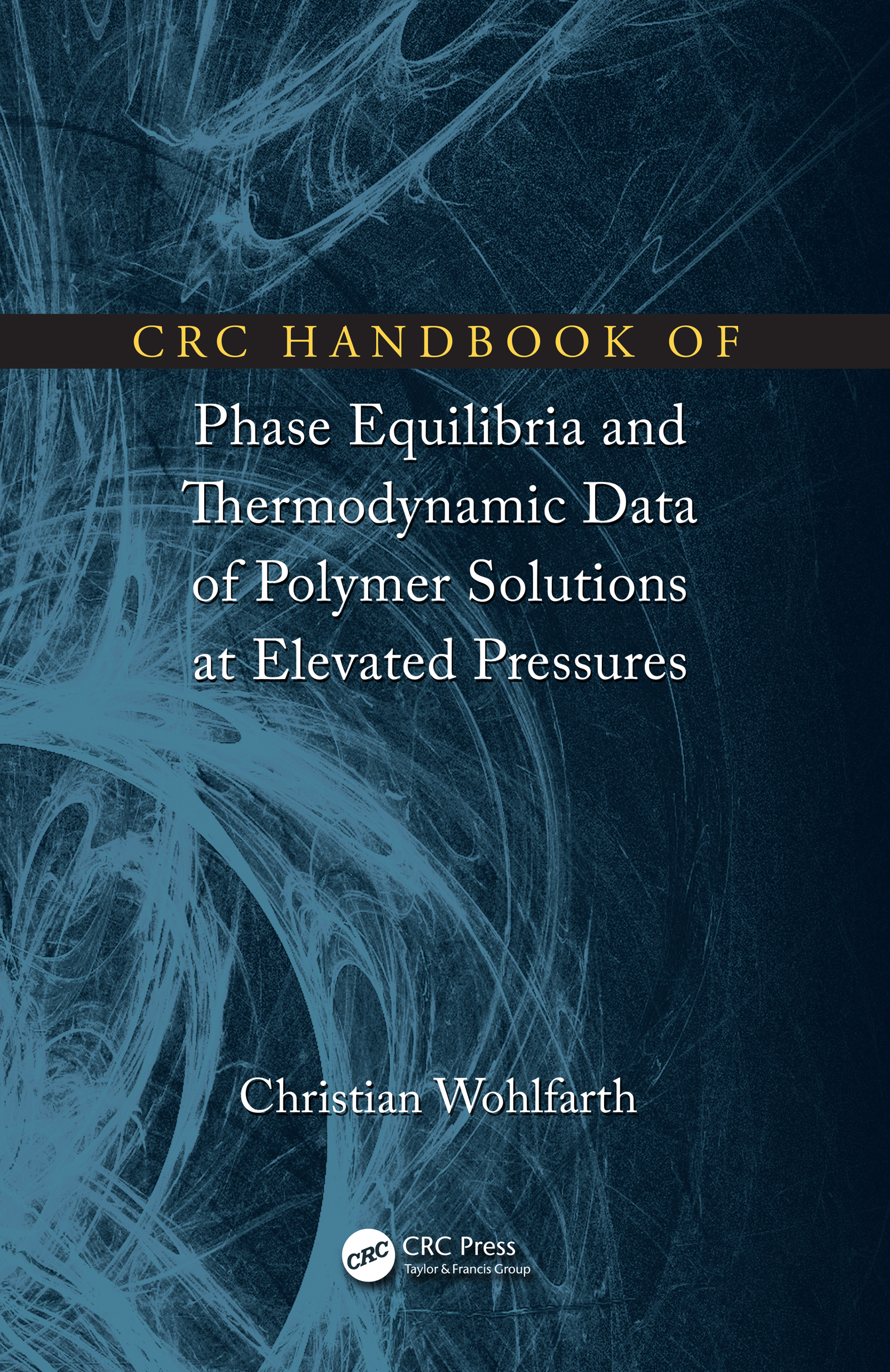 CRC Handbook of Phase Equilibria and Thermodynamic Data of Polymer Solutions at Elevated Pressures: 1st Edition (e-Book) book cover