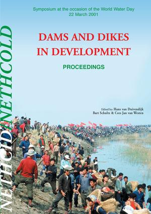 Dams and Dikes in Development: Proceedings of the Symposium, World Water Day, 22 March 2001, 1st Edition (Hardback) book cover