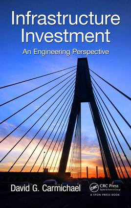 Infrastructure Investment: An Engineering Perspective, 1st Edition (e-Book) book cover