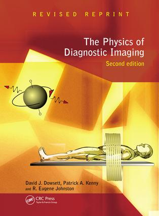 The Physics of Diagnostic Imaging: 2nd Edition (e-Book) book cover