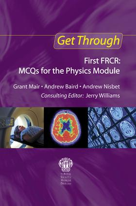 Get Through First FRCR: MCQs for the Physics Module: 1st Edition (e-Book) book cover