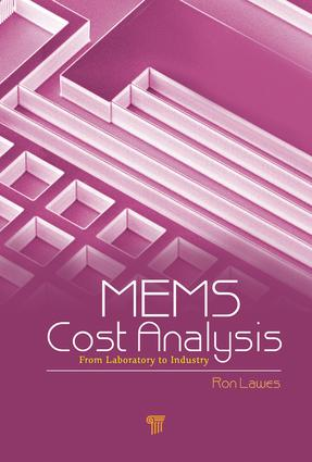 MEMS Cost Analysis: From Laboratory to Industry, 1st Edition (e-Book) book cover