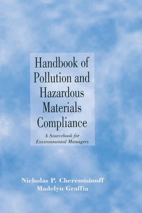 Handbook of Pollution and Hazardous Materials Compliance: A Sourcebook for Environmental Managers book cover