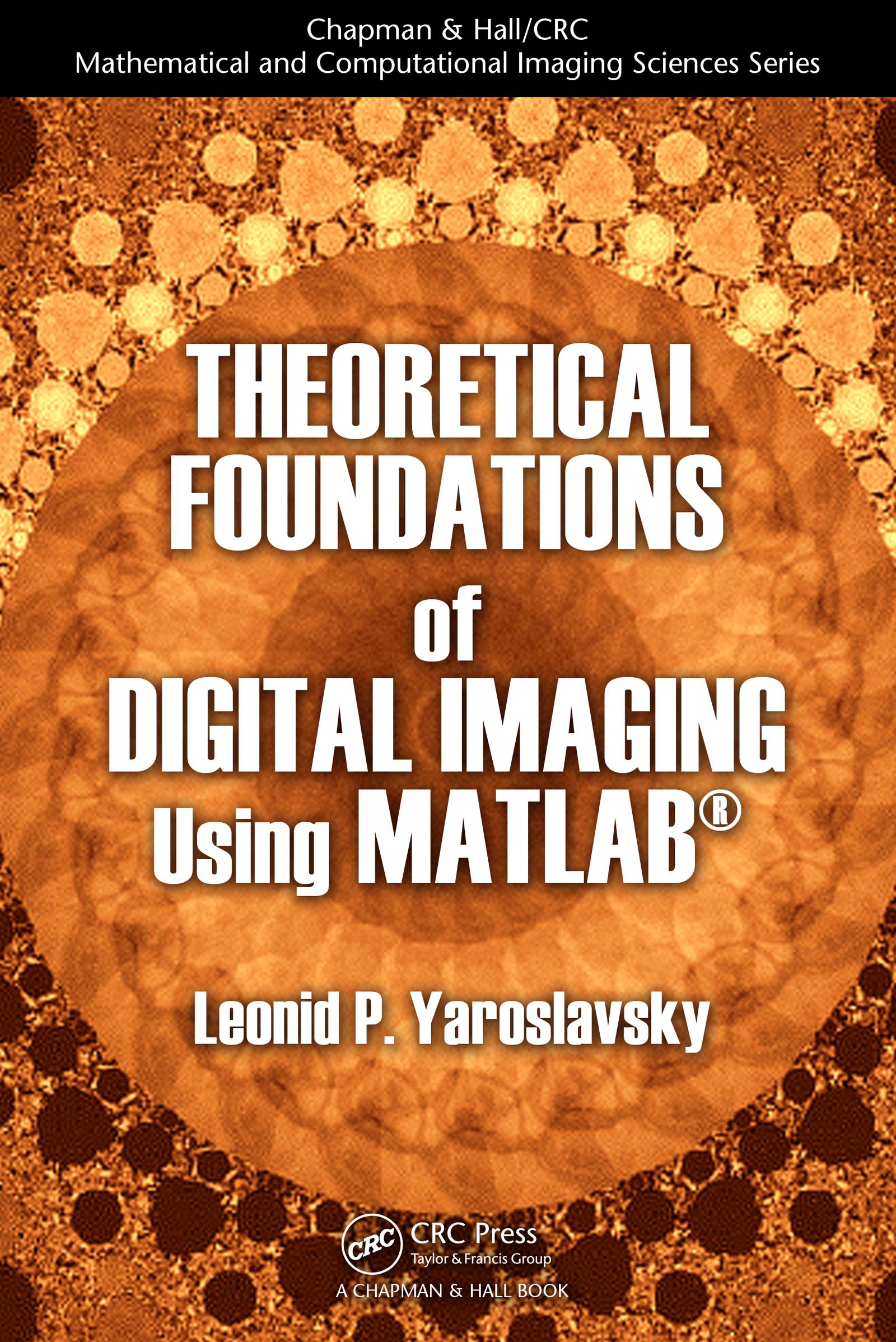 Theoretical Foundations of Digital Imaging Using MATLAB