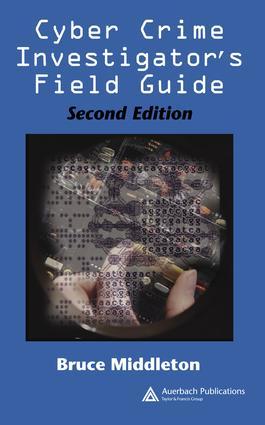 Cyber Crime Investigator's Field Guide