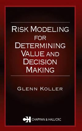 Risk Modeling for Determining Value and Decision Making: 1st Edition (Hardback) book cover