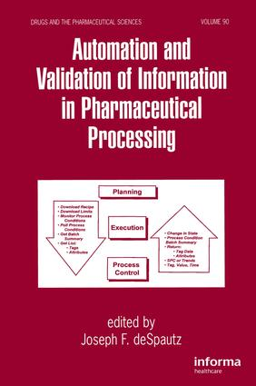 Automation and Validation of Information in Pharmaceutical Processing: 1st Edition (e-Book) book cover