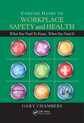 Concise Guide to Workplace Safety and Health: What You Need to Know, When You Need It, 1st Edition (e-Book) book cover