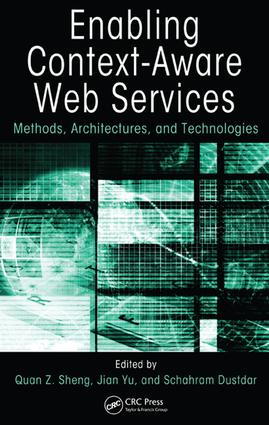 Enabling Context-Aware Web Services: Methods, Architectures, and Technologies, 1st Edition (e-Book) book cover