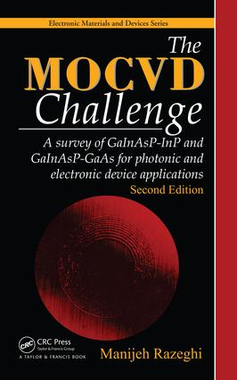 The MOCVD Challenge: A survey of GaInAsP-InP and GaInAsP-GaAs for photonic and electronic device applications, Second Edition, 2nd Edition (e-Book) book cover