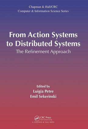 From Action Systems to Distributed Systems: The Refinement Approach, 1st Edition (e-Book) book cover