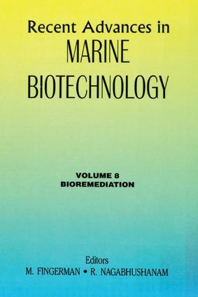Recent Advances in Marine Biotechnology, Vol. 8: Bioremediation, 1st Edition (Hardback) book cover