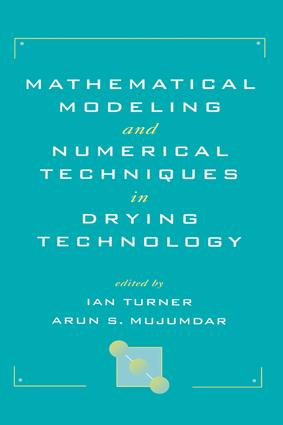 Mathematical Modeling and Numerical Techniques in Drying Technology: 1st Edition (e-Book) book cover