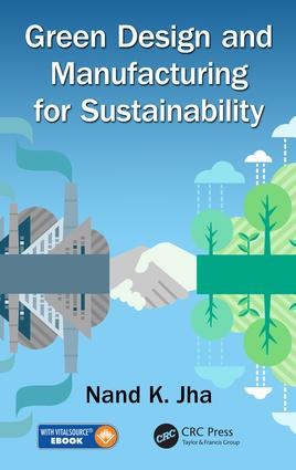 Green Design and Manufacturing for Sustainability: 1st Edition (e-Book) book cover