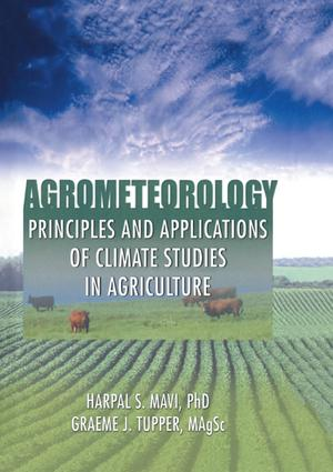 Agrometeorology: Principles and Applications of Climate Studies in Agriculture, 1st Edition (Hardback) book cover