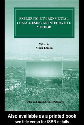 Exploring Environmental Change Using an Integrative Method: 1st Edition (Hardback) book cover