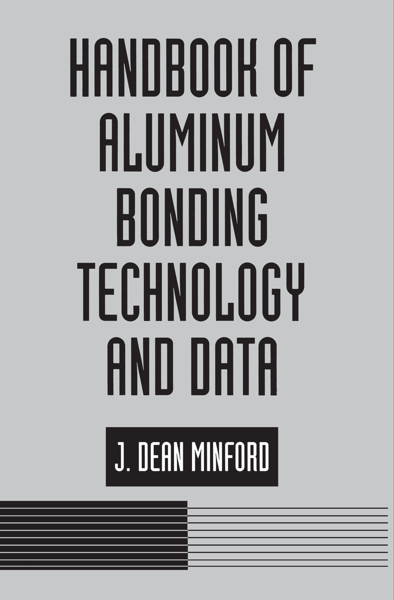 Handbook of Aluminum Bonding Technology and Data: 1st Edition (Hardback) book cover