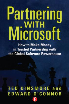 Partnering with Microsoft: How to Make Money in Trusted Partnership with the Global Software Powerhouse, 1st Edition (e-Book) book cover