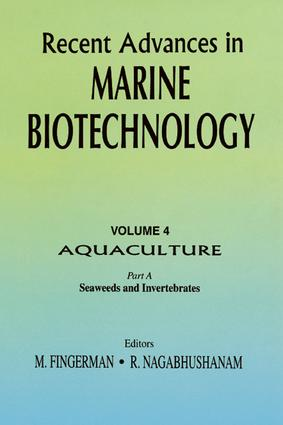 Recent Advances in Marine Biotechnology, Vol. 4: Aquaculture: Part A:: Seaweeds and Invertebrates, 1st Edition (Hardback) book cover