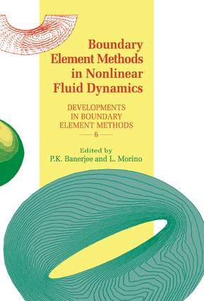 Boundary Element Methods in Nonlinear Fluid Dynamics: Developments in boundary element methods - 6, 1st Edition (Hardback) book cover