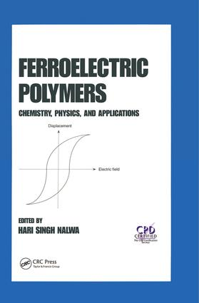 Ferroelectric Polymers: Chemistry: Physics, and Applications, 1st Edition (Hardback) book cover